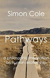 Pathways: a philosophic meditation on human relationship