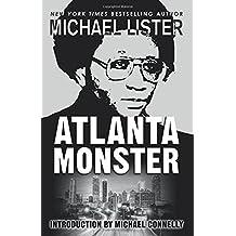 Atlanta Monster: Wayne Williams and the Atlanta Child Murders: Two John Jordan Mystery Novels