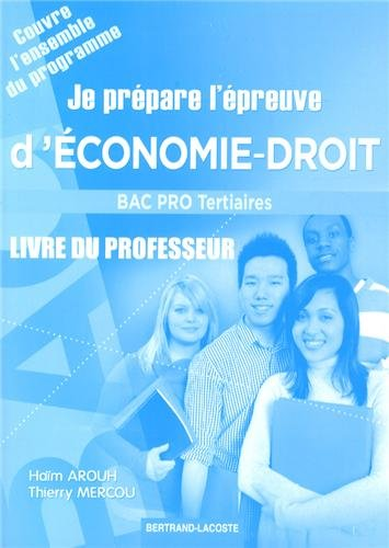 Je prépare l'épreuve d'économie-droit au Bac Pro tertiaire : Livre du professeur