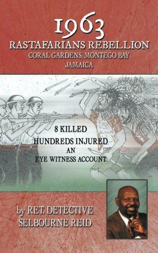 1963 RASTAFARIANS REBELLION CORAL GARDENS, MONTEGO BAY JAMAICA: 8 KILLED AND HUNDREDS INJURED. AN EYE WITNESS ACCOUNT - Coral Garden