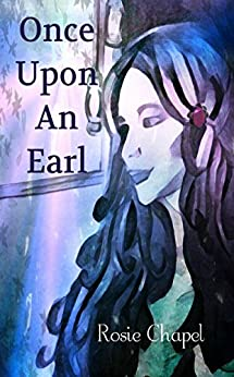 Once Upon An Earl by [Chapel, Rosie]