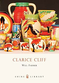 Clarice Cliff (Shire Library) by [Farmer, Will]