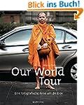 Our World Tour: Eine fotografische Re...