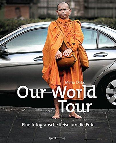 Our World Tour: Eine fotografische Reise um die Erde