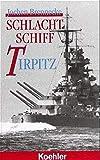 Schlachtschiff Tirpitz - Jochen Brennecke