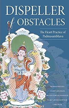 Dispeller of Obstacles: The Heart Practice of Padmasambhava par [Guru Rinpoche, Padmasambhava]