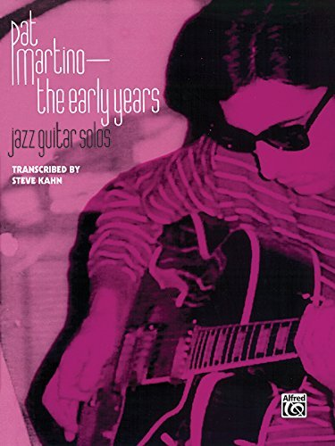 Pat Martino: The Early Years (English Edition) (Jazz-gitarren-amp)