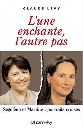 L'une enchante, l'autre pas : Ségolène et Martine : portraits croisés