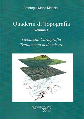 Quaderni di topografia. Geodesia, cartografia, trattamento delle misure: 1