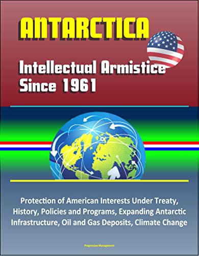 antarctica-intellectual-armistice-since-1961-protection-of-american-interests-under-treaty-history-p