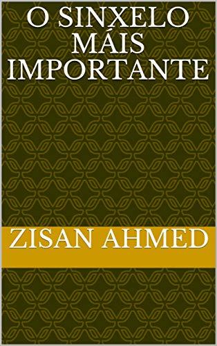 o sinxelo máis importante (Galician Edition) por zisan  ahmed