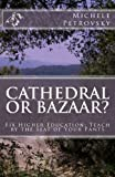 Cathedral or Bazaar?: Fix Higher Education - Teach by the Seat of Your Pants