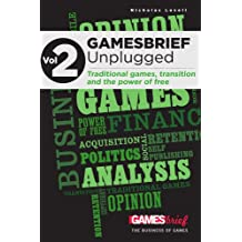 Gamesbrief Unplugged Volume 2: On Traditional Games, Transition And The Power Of Free [Paperback]