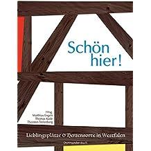Schön hier: Lieblingsplätze & Herzensorte in Westfalen