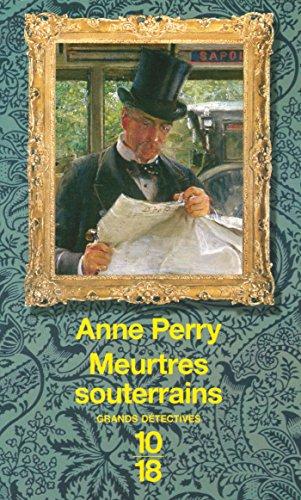 Meurtres souterrains (Grands détectives t. 15) par Anne PERRY
