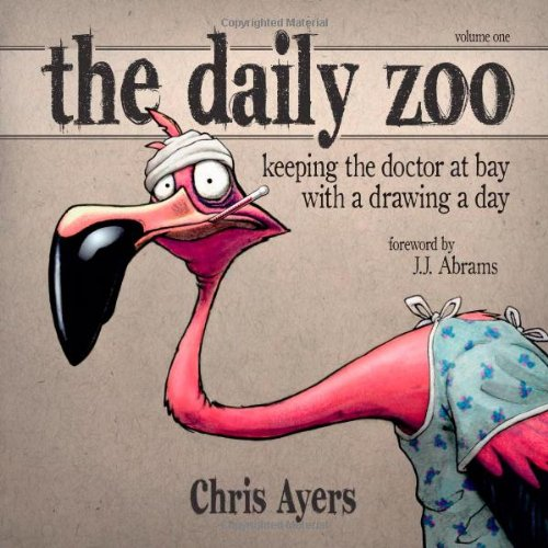 The Daily Zoo: Keeping the Doctor at Bay With a Drawing a Day: 1 di Chris Ayers