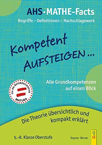 Kompetent Aufsteigen - Mathe-Facts: Die Theorie der Grundkompetenzen übersichtlich und kompakt erklärt