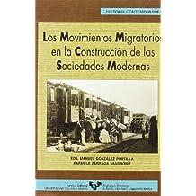 Los movimientos migratorios en la construcción de las sociedades modernas (Serie Historia Contemporánea)