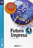 Futuro impresa. Per le Scuole superiori. Con e-book. Con espansione online: 4