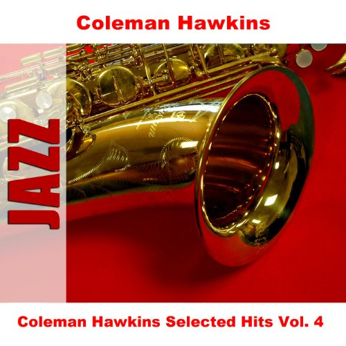Coleman Hawkins Selected Hits Vol. 4