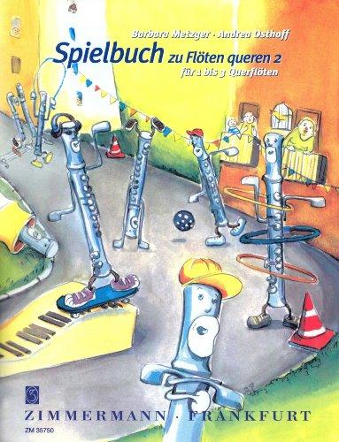 """Spielbuch zu """"Flöten queren 2"""": 1-3 Flöten. Spielbuch."""