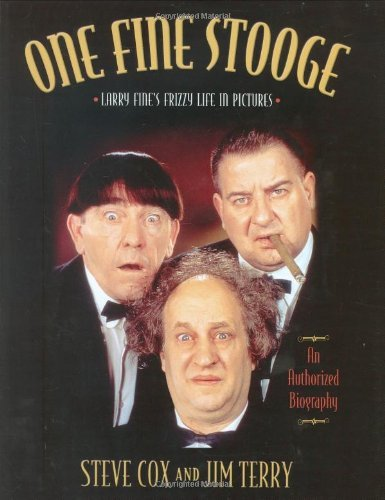 One Fine Stooge: Larry Fine's Frizzy Life In Pictures by Stephen Cox (2006-03-15)