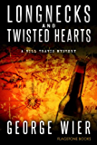 Longnecks & Twisted Hearts (The Bill Travis Mysteries Book 3)