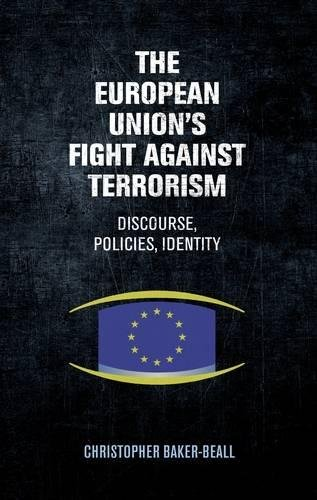 European Union's Fight Against Terrorism: : Discourse, Policies, Identity
