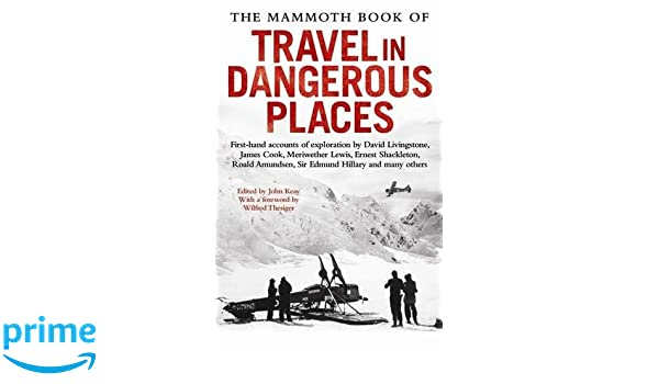The Mammoth Book of Travel in Dangerous Places: East and Central Africa (Mammoth Books)