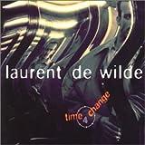 Songtexte von Laurent de Wilde - Time 4 Change
