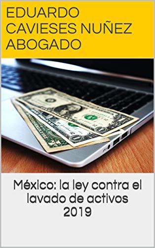 México: la ley contra el lavado de activos 2019 eBook: Eduardo ...