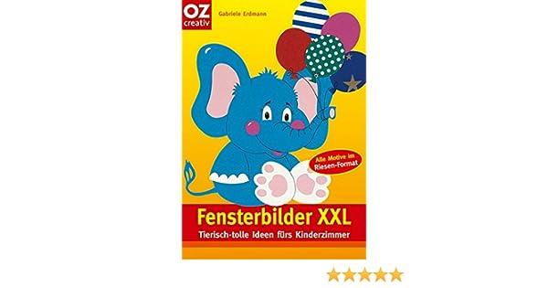 Tierisch-tolle Ideen f/ürs Kinderzimmer Fensterbilder XXL Creativ-Taschenbuecher. CTB
