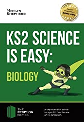 KS2 Science is Easy: BIOLOGY.: In-depth revision advice for ages 7-11 on the new SATS curriculum.