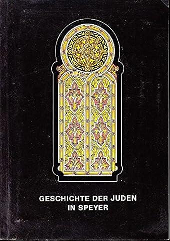 Geschichte der Juden in Speyer. Beiträge zur Speyerer Stadtgeschichte Heft 6 (1990 Verein)