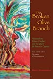 The Broken Olive Branch: Nationalism, Ethnic Conflict, and the Quest for Peace in Cyprus: Volume One: The Impasse of Ethnonationalism (Syracuse Studies on Peace and Conflict Resolution) by Harry Anastasiou (2008-12-05)