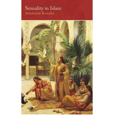 [ SEXUALITY IN ISLAM BY BOUHDIBA, ABDELWAHAB](AUTHOR)PAPERBACK