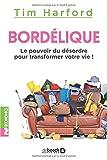 Telecharger Livres Bordelique Le pouvoir du desordre pour transformer votre vie (PDF,EPUB,MOBI) gratuits en Francaise