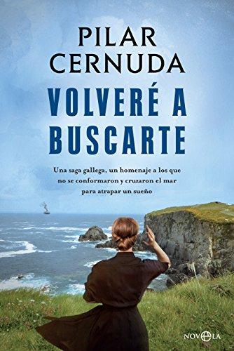 Volveré a buscarte (Novela histórica) por Pilar Cernuda