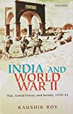 India and World War II: War, Armed Forces, and Society, 1939–45
