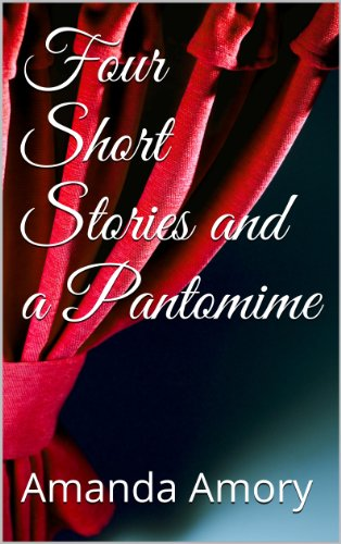 Four Short Stories and a Pantomime (English Edition)
