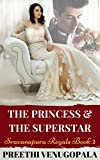 The Princess and the Superstar: Sravanapura Royals (Book 2)