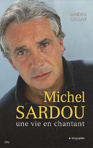 MICHEL SARDOU UNE VIE EN CHANTANT