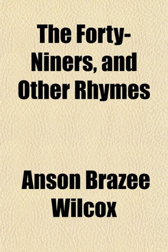 The Forty-Niners, and Other Rhymes