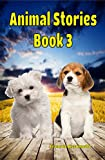 Children's Books: Animal Stories Book 3: (FREE VIDEO AUDIOBOOK INCLUDED) Kids Books ages 4-9 (Great Animal Children's Books)
