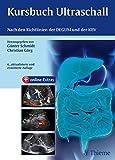 Kursbuch Ultraschall: Nach den Richtlinien der DEGUM und der KBV von Günter Schmidt (17. Juni 2015) Gebundene Ausgabe