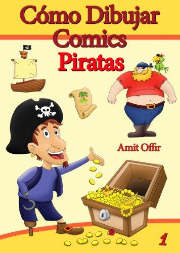 Cómo Dibujar Comics: Piratas (Libros de Dibujo nº 1) par Amit Offir