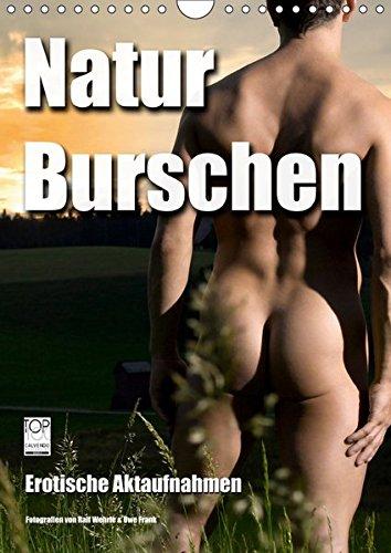 Naturburschen (Wandkalender 2019 DIN A4 hoch): Erotische Aktaufnahmen (Monatskalender, 14 Seiten ) (CALVENDO Menschen)
