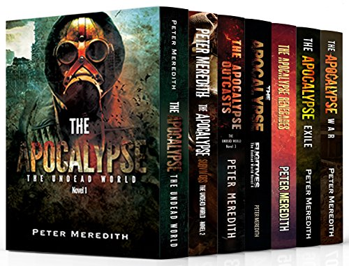 The apocalypse the undead world novels 1 7 ebook peter meredith the apocalypse the undead world novels 1 7 by meredith peter fandeluxe Images