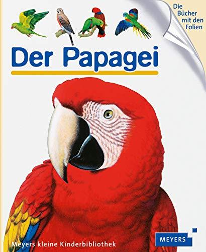 Meyers Kleine Kinderbibliothek: Der Papagei