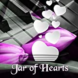 Jar of Hearts - Romantic Piano Music for Lovers, Candle Light Dinner for Anniversary, Relaxing Music for Romantic Dinner, Unconditional True Love, Wedding Music, Instrumental Piano for Wedding Reception